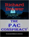 The PAC Conspiracy - Richard Brawer
