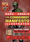 The Communist Manifesto (Illustrated) - Chapter Three: The Proletariat - Karl Marx, George S. Rigakos