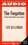 The Forgotten (Peter Decker/Rina Lazarus, #13) - Faye Kellerman, Dennis Boutsikaris