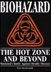 Biohazard, the hot zone and beyond: Mankind's battle against deadly disease - Peter Brookesmith, Roy Porter, Lesley Riley, Maury M. Breecher, Fiona Payne, Adrian Bentley