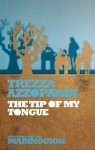 The Tip of My Tongue: And Some Other Weapons as Well (New Stories from the Mabinogion) - Trezza Azzopardi