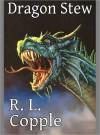 Dragon Stew - R.L. Copple