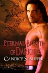 Eternal Breath of Darkness - Candice Stauffer