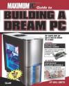 Maximum PC Guide to Building a Dream PC - Maximum PC, Will Smith
