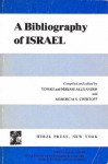 A Bibliography of Israel - Yonah Alexander, Mordecai S. Chertoff, Miriam Alexander