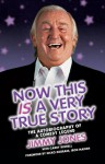 Now This Is a Very True Story: The Autobiography of a Comedy Legend: Jimmy Jones - Jimmy Jones, Garry Bushell, Nicko McBrain