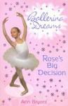 Rose's Big Decision - Ann Bryant