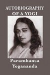 Autobiography of a Yogi (with Pictures) - Paramahansa Yogananda