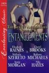 Entanglements - Elizabeth Raines, Niki Hayes, Cheryl Brooks, Mellanie Szereto, Bethany Michaels, Annie Morgan