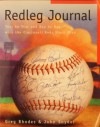 Redleg Journal: Year by Year and Day by Day With the Cincinnati Reds Since 1866 - Greg Rhodes, John Snyder