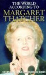 The World According to Margaret Thatcher - Stephen Blake, Andrew John
