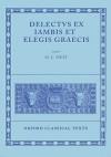Delectus Ex Iambis Et Elegis Graecis - M.L. West