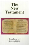 The New Testament - Ronald Knox