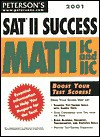 Peterson's 2001 Sat II Success: Math Ic and IIC (Peterson's SAT II Success) - Mark Weinfeld, Lalit A. Ahuja
