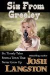 Six From Greeley - Josh Langston