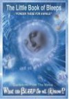 Little Book of Bleeps: Excerpts from the Award-Winning Picture What T[eta]e [Beta]l[epsilon][epsilon][rho] D[theta] W[sigma] ([Kappa])[Pi][om - Betsy Chasse, William Arntz