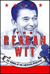 The Reagan Wit: The Humor of the American President - Ronald Reagan, Bill Adler