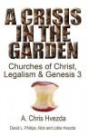 A Crisis in the Garden - A.C. Hvezda, David L. Phillips, N.C. Hvezda, Mrs. L. M. Hvezda