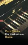Der Klavierstimmer: Roman (German Edition) - Pascal Mercier