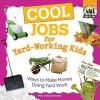 Cool Jobs for Yard-Working Kids: Ways to Make Money Doing Yard Work - Pam Scheunemann