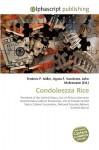 Condoleezza Rice - Frederic P. Miller, Agnes F. Vandome, John McBrewster