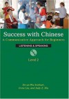 Success With Chinese: A Communicative Approach For Beginners (Level 2, Listening & Speaking) - De-An Wu Swihart, Irene Liu