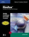 Mozilla Firefox: Introductory Concepts and Techniques (Shelly Cashman) - Gary B. Shelly, Thomas J. Cashman