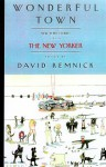 Wonderful Town: New York Stories from The New Yorker - David Remnick, Susan Choi