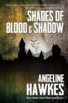 Shades of Blood and Shadows - Angeline Hawkes