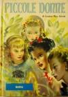I Quattro Libri Delle Piccole Donne - Piccole Done; Le Piccole Donne Crescono; Piccoli Uomini; I Ragazzi Di Jo - Louisa May Alcott