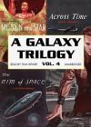 A Galaxy Trilogy, Vol. 4: Across Time, Mission to a Star, The Rim of Space - Belknap Grinnell, Donald A. Wollheim, Frank Belknap Long, A. Bertram Chandler
