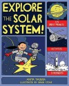 EXPLORE THE SOLAR SYSTEM!: 25 GREAT PROJECTS, ACTIVITIES, EXPERIMENTS - Anita Yasuda, Bryan Stone
