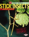Stick Insects: Masters of Defense - Sandra Markle