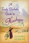 A Lady Cyclist's Guide to Kashgar (Audio) - Suzanne Joinson, Susan Duerden