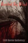Bonded by Blood: Snm Horror Anthology - Steven Marshall