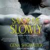 Savor Me Slowly - Gena Showalter, Justine Eyre
