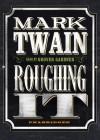 Roughing It - Mark Twain, Grover Gardner