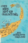 We Dare Not Go A-Hunting - Charlotte MacLeod