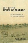 Out of the House of Bondage: The Transformation of the Plantation Household - Thavolia Glymph