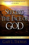 Seeking the Face of God: The Path To A More Intimate Relationship - Gary L. Thomas