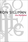The Alphabet - Ron Silliman, Rae Armantrout