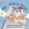 Mr. Fin's Trip - Carolyn Clark, Elfrieda H. Hiebert