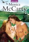 Mein ungezähmter Highlander: Roman (German Edition) - Monica McCarty, Firouzeh Akhavan