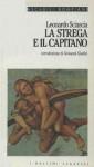La strega e il capitano - Leonardo Sciascia, Giovanni Giudici
