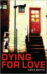 Dying for Love - Gwen Moffat