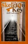 Skeleton Key - Jeff LaFerney