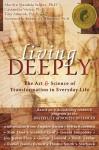 Living Deeply: The Art & Science of Transformation in Everyday Life - Marilyn Schlitz, Cassandra Vieten, Tina Amorok, Robert A.F. Thurman