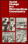 Social Change In A Metropolitan Community - Otis Dudley Duncan, Howard Schuman, Beverly Duncan