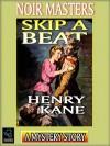 Skip A Beat - Henry Kane