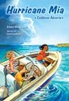 Hurricane Mia: A Caribbean Adventure - Donna Marie Seim, Susan Spellman